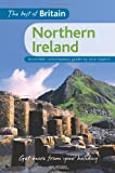 The Best of Britain: Northern Ireland: Accessible, contemporary guides by local authors: Accessible, Contemporary Guides by Local Experts Mal Rogers
