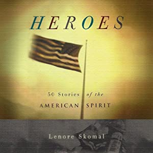 Heroes: 50 Stories of the American Spirit | [Lenore Skomal]