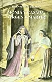 img - for Monja y casada virgen y martir. Vols. 1 & 2 (EM18-19) (Spanish Edition) book / textbook / text book