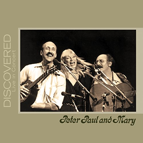 CD : Peter, Paul and Mary - Discovered: Live in Concert (CD)