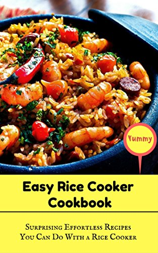 Easy Rice Cooker Cookbook: Surprisignly Effortless Recipes You Can Make With a Rice Cooker (Cookbook Rice Cooker compare prices)