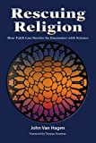 img - for Rescuing Religion: How Faith Can Survive Its Encounter with Science book / textbook / text book