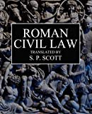 img - for Roman Civil Law: Including The Twelve Tables, The Institutes of Gaius, The Rules of Ulpian & The Opinions of Paulus book / textbook / text book