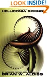 Helliconia Spring: The First Book in the Helliconia Trilogy (Helliconia Trilogy, Book 1)