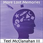 More Lost Memories | Teel McClanahan