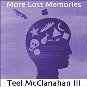 More Lost Memories | [Teel McClanahan]
