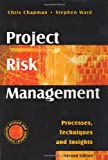 Project Risk Management: Processes, Techniques and Insights (0470853557) by Chapman, Chris