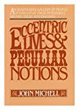 Eccentric Lives, Peculiar Notions (0151273588) by John Michell