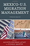 img - for Mexico-U.S. Migration Management: A Binational Approach (Program in Migration and Refugee Studies) book / textbook / text book