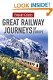 Insight Guides: Great Railway Journeys of Europe