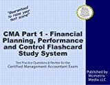 CMA Part 1 - Financial Planning, Performance and Control Exam Flashcard Study System: CMA Test Practice Questions & Review for the Certified Management Accountant Exam
