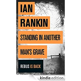 Standing in Another Man's Grave: A John Rebus Novel (Inspector Rebus)