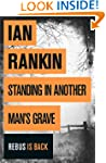 Standing in Another Man's Grave: A Jo...