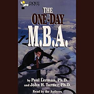 The One-Day M.B.A. | [Paul Lerman#Ph.D. (Professor of Business Administration, Fairleigh Dickinson University), John H. Turner, Organizational Behavior, Montclair State, Fairleigh Dickinson Universities)]