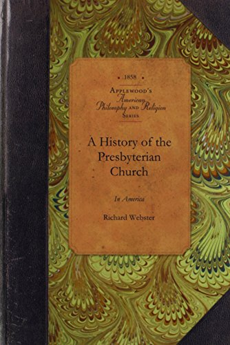 A History of the Presbyterian Church (Amer Philosophy, Religion)