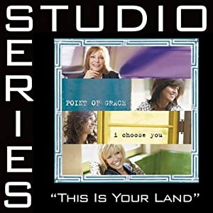 Point of Grace -  This Is Your Land (Studio Series)
