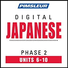 Japanese Phase 2, Unit 06-10: Learn to Speak and Understand Japanese with Pimsleur Language Programs  by Pimsleur