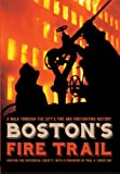 Boston's Fire Trail:: A Walk Through the City's Fire and Firefighting History