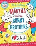 I Heart School (Martha and the Bunny Brothers) (0007419171) by Vulliamy, Clara