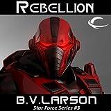 Rebellion: Star Force, Book 3 (Unabridged)
