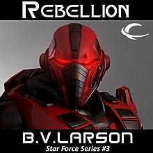 Rebellion: Star Force, Book 3 (       UNABRIDGED) by B. V. Larson Narrated by Mark Boyett