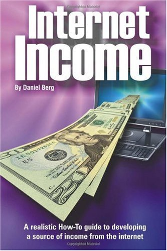 Internet Income: A realistic how to guide to developing a source of income from the internet.
