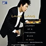 Journey of a Thousand Miles: My Story | David Ritz,Lang Lang