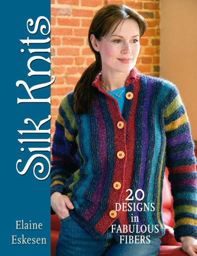 Silk Knits: 20 Designs in Fabulous Fibers