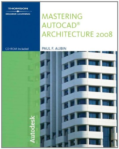 Mastering AutoCAD® Architecture 2008