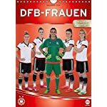 DFB-Frauen (Wandkalender 2016 DIN A4 hoch): Offizieller Kalender der Frauen-Nationalmannschaft (Monatskalender, 14 Seiten)
