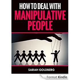 Manipulative People: Learn To Turn The Tables & Manipulate The Manipulator! (English Edition)