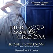 Her Sudden Groom: Groom Series, Book 1 | Rose Gordon