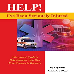 Help! I've Been Seriously Injured Audiobook