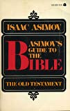 Asimov's Guide to the Bible: The Old Testament, Vol. 1