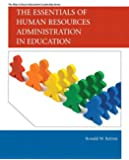 The Essentials of Human Resources Administration in Education (Allyn & Bacon Educational Leadership)