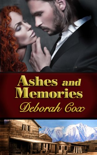 Ashes and Memories: An Historical Western Romance