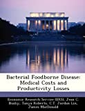 img - for Bacterial Foodborne Disease: Medical Costs and Productivity Losses book / textbook / text book