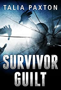 (FREE on 8/23) Survivor Guilt by Talia Paxton - http://eBooksHabit.com