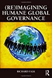 (Re)Imagining Humane Global Governance (Global Horizons)