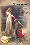 Raising Knights & Princesses in a Dark Age (0988190303) by Foster, Robert