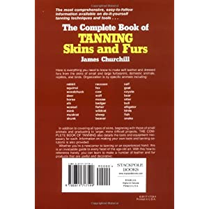 The Complete Book of Tanning Skins & Furs