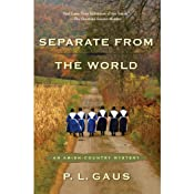 Separate from the World: An Amish-Country Mystery, Book 6 | P. L. Gaus