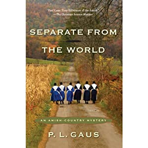 Separate from the World: An Amish-Country Mystery, Book 6 | [P. L. Gaus]