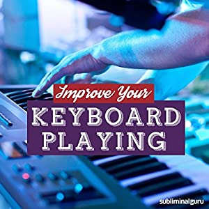 Improve Your Keyboard Playing Speech