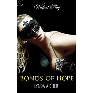 Bonds of Hope: Wicked Play, Book 4 | [Lynda Aicher]