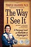 img - for The Way I See It Revised and Expanded 2nd Edition( A Personal Look at Autism and Asperger's)[WAY I SEE IT REV & EXPANDED 2N][Paperback] book / textbook / text book