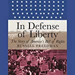 In Defense of Liberty: The Story of America's Bill of Rights | Russell Freedman