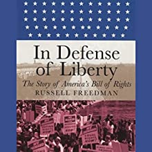 In Defense of Liberty: The Story of America's Bill of Rights Audiobook by Russell Freedman Narrated by Marc Vietor