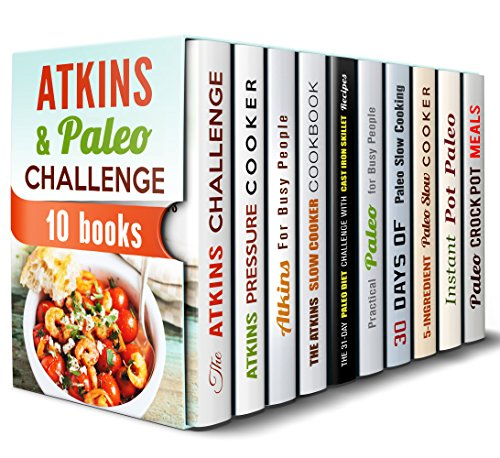 Atkins and Paleo Challenge Box Set (10 in 1): Over 400 Atkins and Paleo Recipes with Pressure, Slow Cooker and Cast Iron for Busy People (Atkins Diet & Paleo Recipes) by Grace Cooper, Eva Mehler, Sarah Benson, Vicki Day, Andrea Libman, Aimee Long, Emma Melton, Paula Hess, Monique Lopez, Ingrid Watson