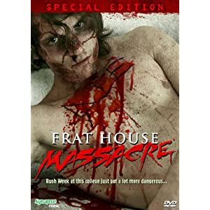 Click to buy Scariest Movies of All Time: Frat House Massacre from Amazon!